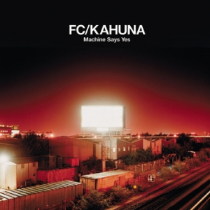 FC Kahuna Ministry of Sound