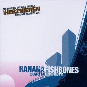 The Road Hit again: Bananafishbones > Road to nowhere