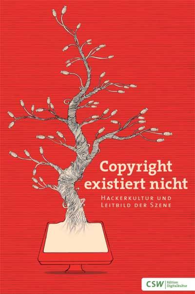 """""""Copyright existiert nicht"""" - Hackerkultur und Leitbild der Szene – von Linus Walleij"""