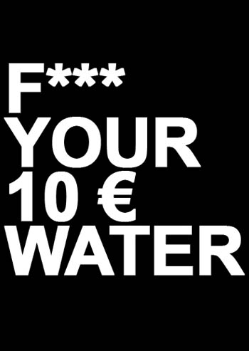 f---k-your-10-euro-water