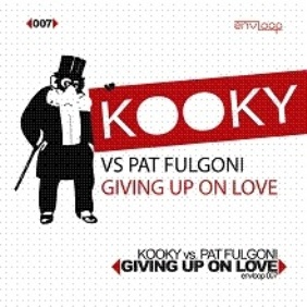 Kooky, Pat Fulgoni, Envloop, Hilmar Gamper, Hillberg, Linz, Giving Up on Love, Paco Osuna