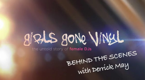 girls gone Vinyl – BEHIND THE SCNES with Derrick May