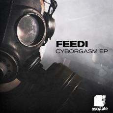 Feedi Cyborgasm EP Escalate