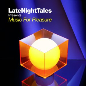 LateNightTales Presents Music For Pleasure Mixed and compiled by Tom Findlay (Groove Armada) Late Night Tales (ALNCD28) Release Date: Monday June 18th, 2012