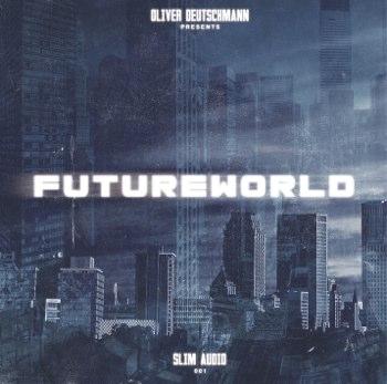 Futureworld mixed by Oliver Deutschmann Various SLIM Audio / SLIM001 Release Date: 04-06-2012