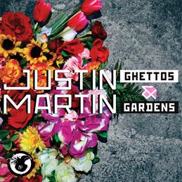 Justin Martin Ghettos & Gardens Dirtybird