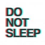 Do Not Sleep @ Privilege
