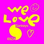 We Love @ Sankeys